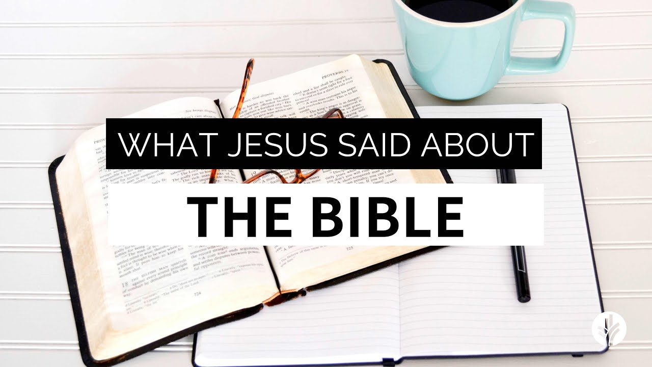 What Jesus Said About The Bible