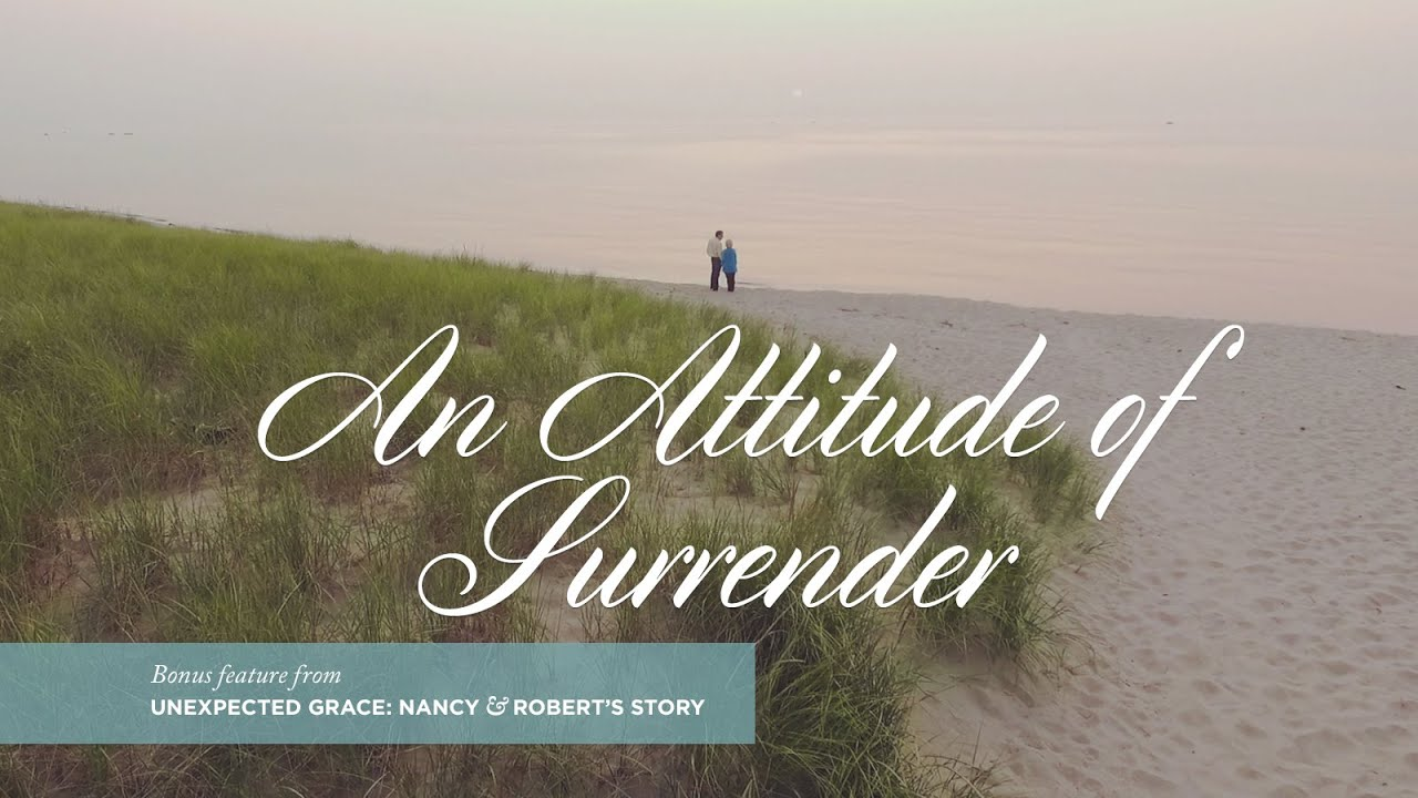 Unexpected Grace An Attitude Of Surrender