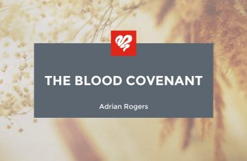Adrian Rogers The Blood Covenant (2448)