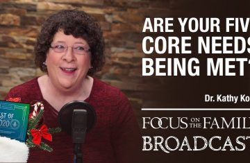 Best Of 2020 Are Your Five Core Needs Being Met Dr. Kathy Koch