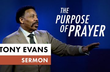 The Purpose Of Prayer Tony Evans Sermon