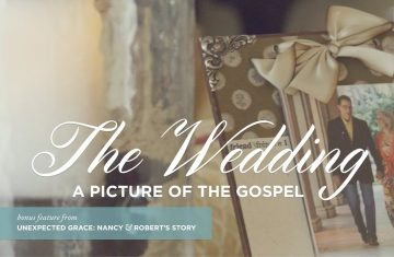Unexpected Grace; The Wedding–a Picture Of The Gospel