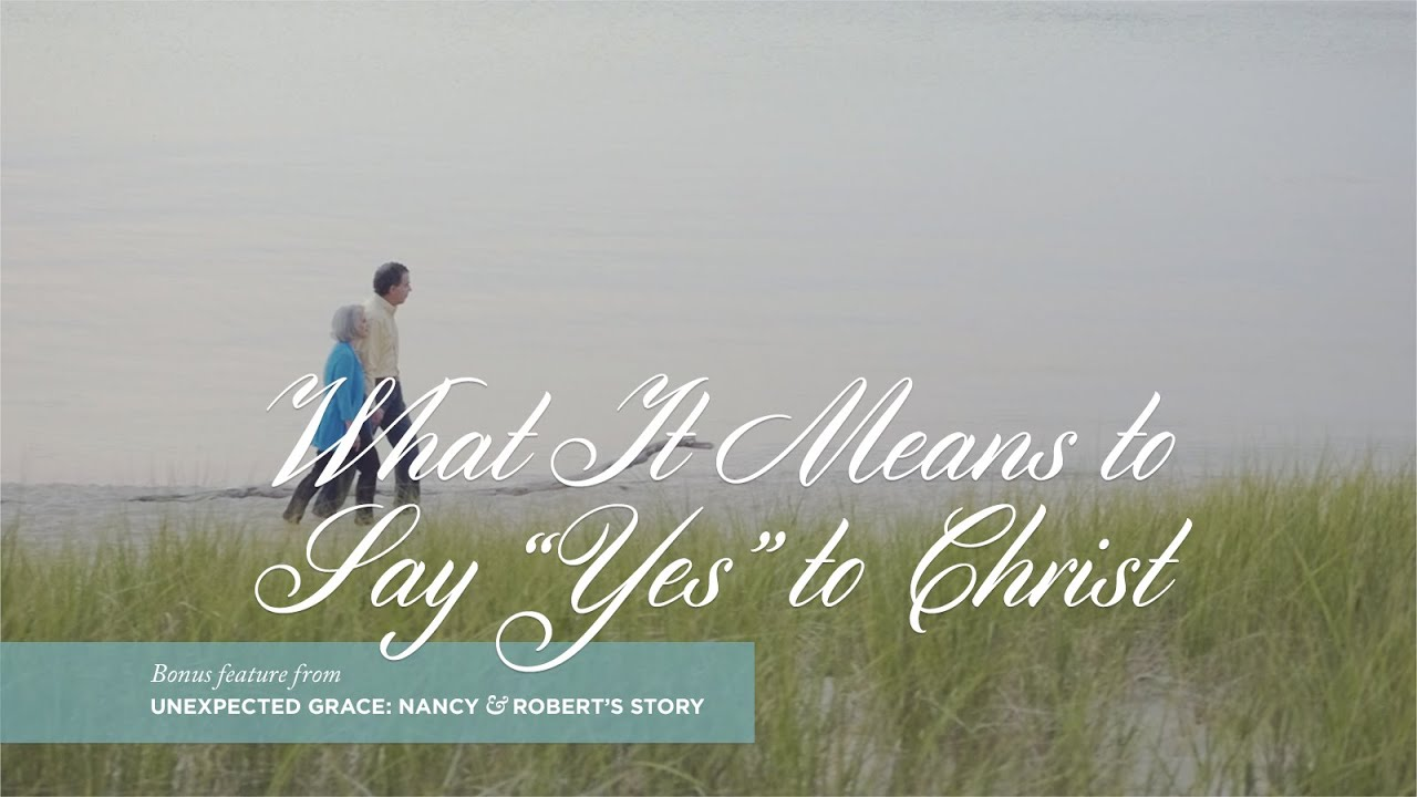"""Unexpected Grace What It Means To Say """"yes"""" To Christ"""