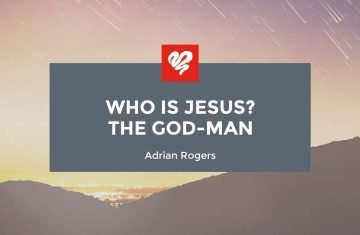 Who Is Jesus The God Man
