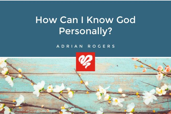 How Can I Know God Personally