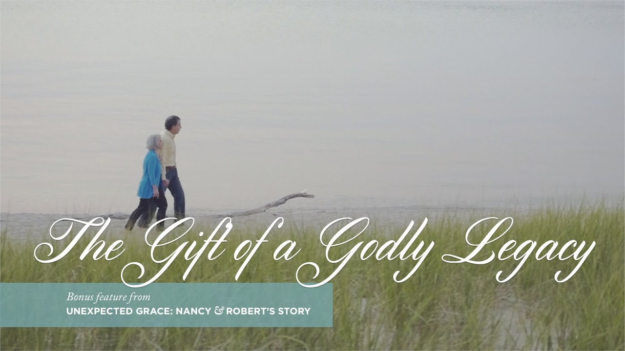 Unexpected Grace The Gift Of A Godly Legacy