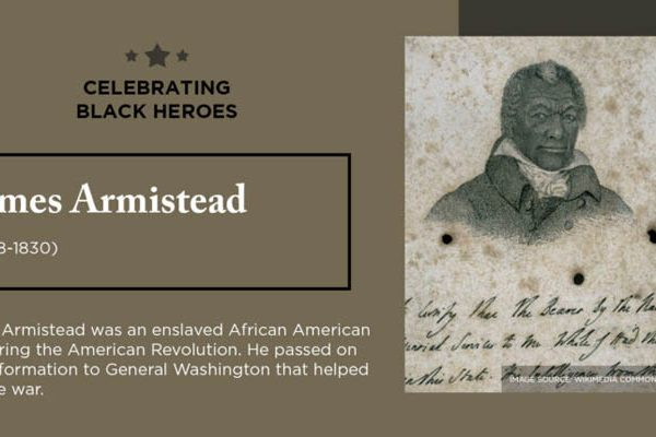Celebrating Black Heroes James Armistead
