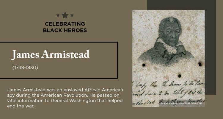 Celebrating Black Heroes James Armistead