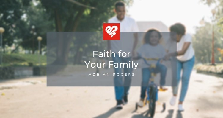 Faith For Your Family