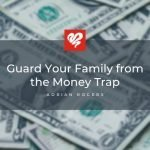 guard your family from the money trap