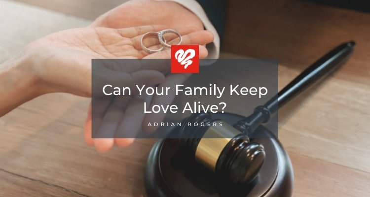 can your family keep love alive