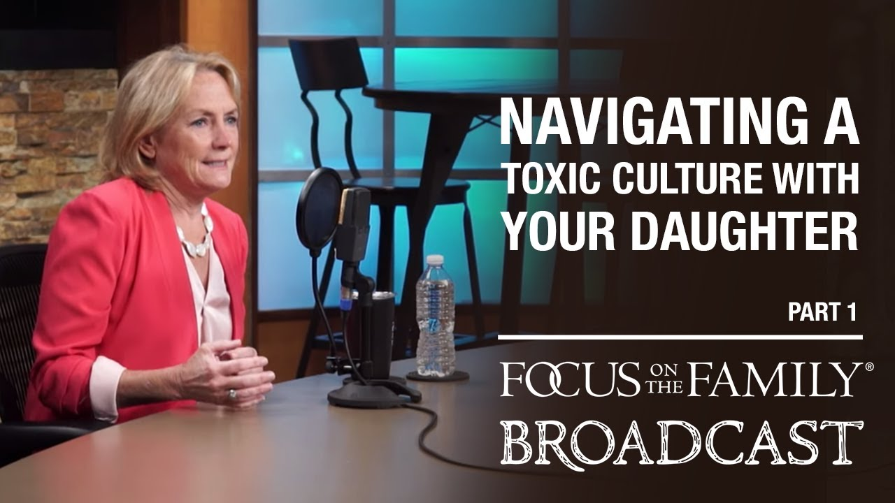 navigating a toxic culture with your daughter (part 1) dr. meg meeker