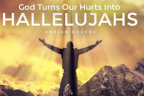 god turns our hurts into hallelujahs