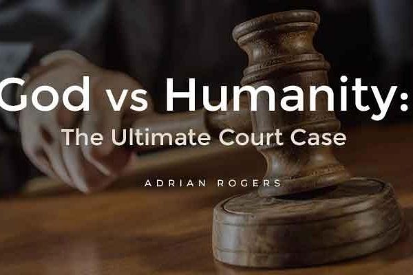 god vs. humanity the ultimate court case