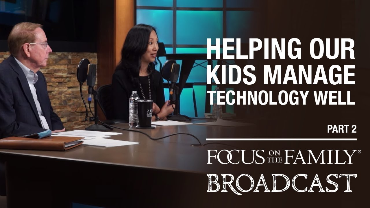 helping our kids manage technology well (part 2) dr. gary chapman & arlene pellicane