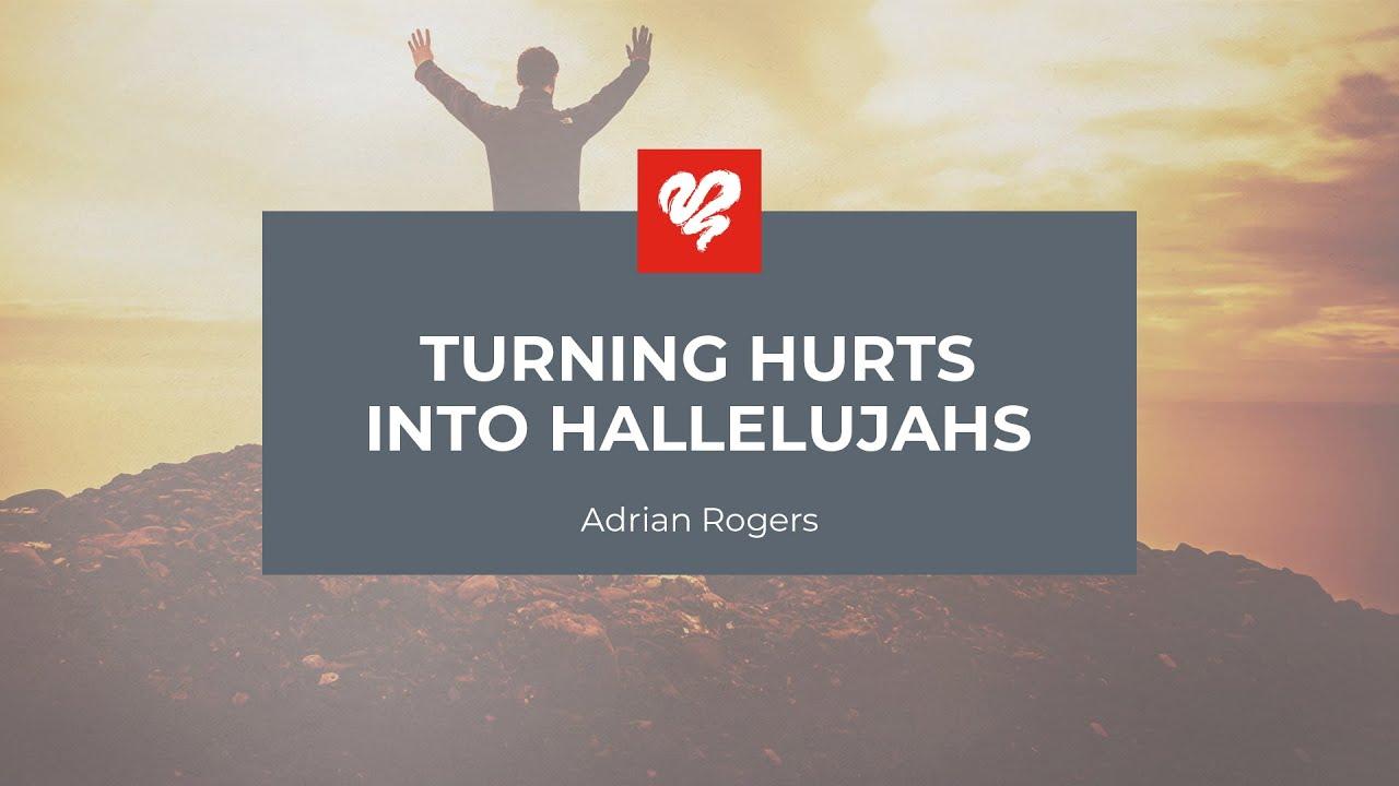 turning hurts into hallelujahs