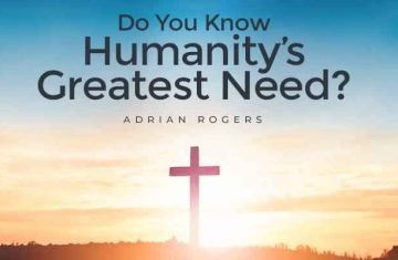 do you know humanity's greatest need