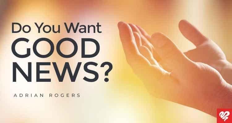 do you want good news