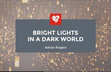 bright lights in a dark world