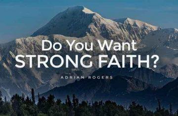 do you want strong faith