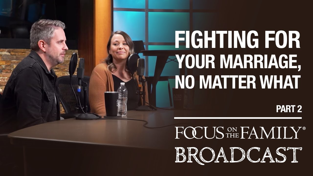 fighting for your marriage, no matter what (part 2) matt & sarah hammitt