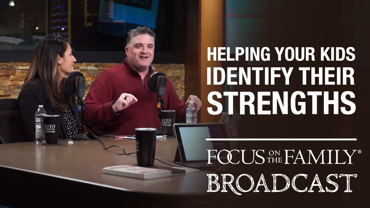 helping your kids identify their strengths brandon and analyn miller