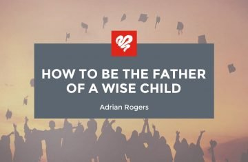 how to be the father of a wise child