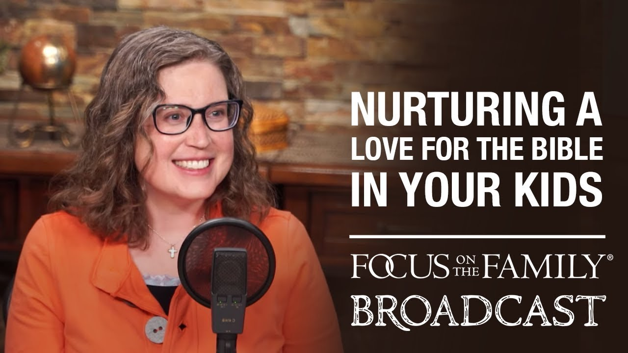 nurturing a love for the bible in your kids danika cooley
