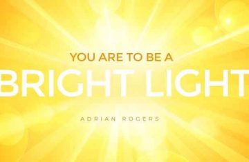 you are to be a bright light