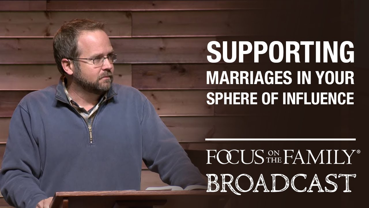 encouraging marriages in your sphere of influence