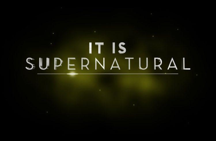 it is supernatural (part 1)