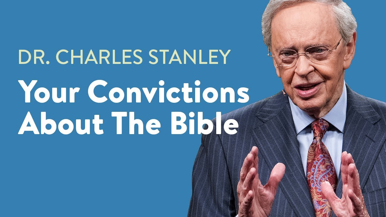 your convictions about the bible