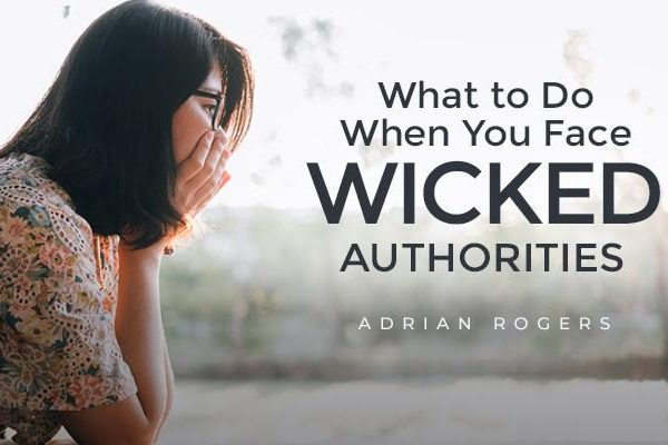what to do when you face wicked authorities