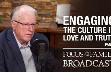 engaging the culture in love and truth (part 1) dr. erwin lutzer